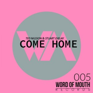 Ted Nilsson & Stuart Ojelay - Come Home [Word of Mouth Records]