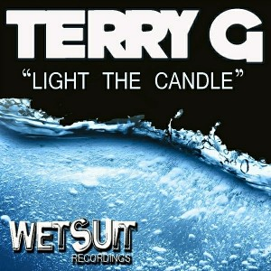 Terry G - Light The Candle [Wetsuit Recordings]
