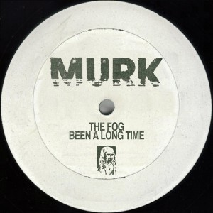 The Fog - Been A Long Time [Murk Records]