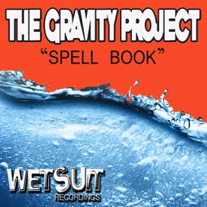 The Gravity Project - Spell Book [Wetsuit Recordings]