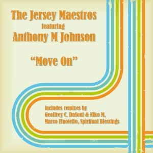 The Jersey Maestros feat. Anthony M Johnson - Move One [Gotta Keep Faith]