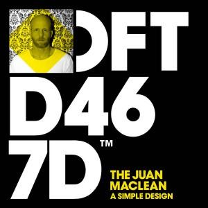 The Juan Maclean - A Simple Design [Defected]