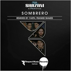 The Shazam Experience - Sombrero [Respect Music Records]