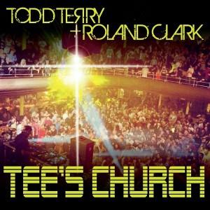 Todd Terry, Roland Clark - Tee's Church [Inhouse]