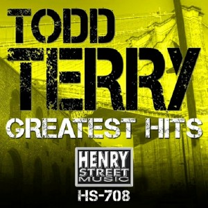 Todd Terry - Todd Terry Greatest Hits [Henry Street Music]