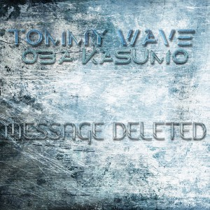 Tommy Wave & Oba Kasumo - Message Deleted [Brauba Music]