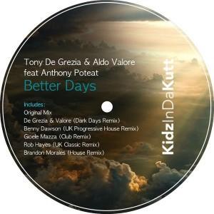 Tony De Grezia & Aldo Valore feat Anthony Poteat - Better Days [KIDK UK]
