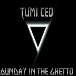 Tumi Ceo - Sunday In The Ghetto [Hustle Hard Studios]