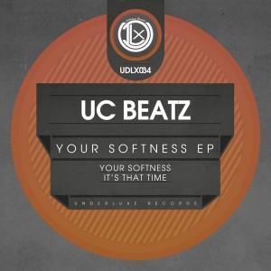 UC Beatz - Your Softness EP [Underluxe Records]