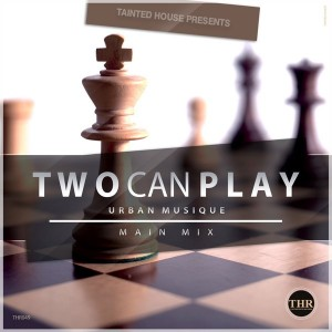 Urban Musique - Two Can Play [Tainted House]