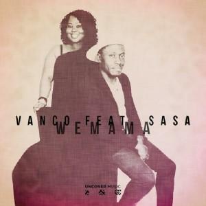 Vanco feat. Sasa - Wemama [Uncover Music]