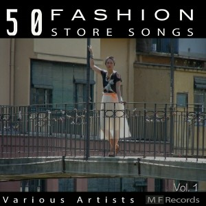 Various Artists - 50 Fashion Store Songs, Vol. 1 [M F Records]
