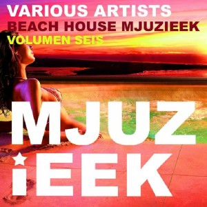 Various Artists - Beach House Mjuzieek, Vol. 6 [Mjuzieek Digital]