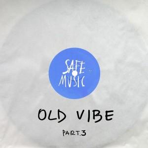 Various Artists - Old Vibe, Pt. 3 [Safe Music]