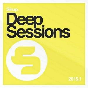 Various Artists - Sirup Deep Sessions 2015.1 [Sirup Music]