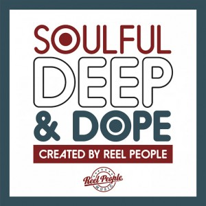 Various Artists - Soulful Deep & Dope (Created by Reel People) [Reel People Music]