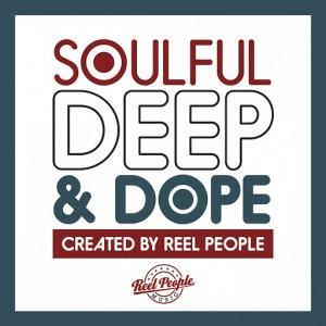 Various Artists - Soulful Deep & Dope (Created by Reel People) [Reel People Music]