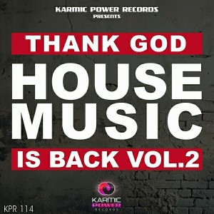 Various Artists - Thank God House Music Is Back, Vol. 2 [Karmic Power Records]