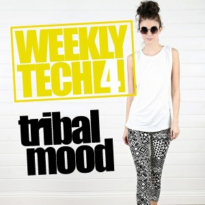 Various Artists - Weekly Tech, Vol. 4- Tribal Mood [Rimoshee Traxx]