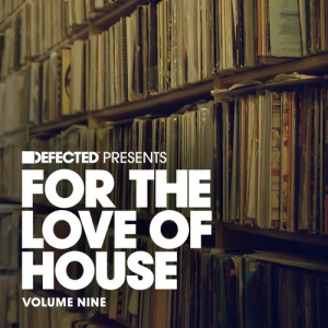 Various - Defected Presents For the Love of House, Volume 9 [Defected]