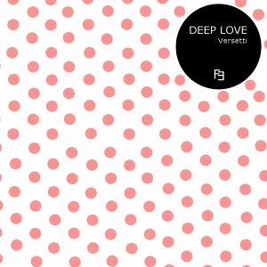 Versetti - Deep Love [Flux Epidemic]