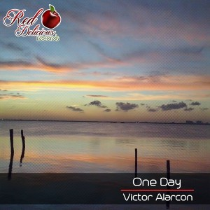 Victor Alarcon - One Day [Red Delicious Records]