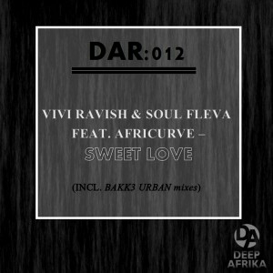 Vivi Ravish & Soul Fleva - Sweet Love [Deep Afrika Records]