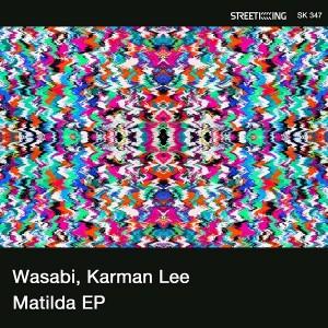 Wasabi, Karman Lee - Matilda EP [Street King]