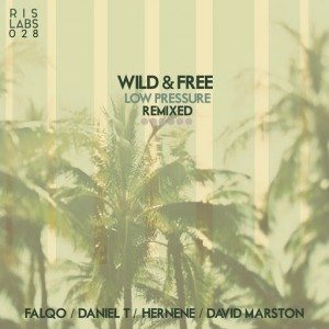 Wild & Free - Low Pressure Remixed [Rock It Science Laboratories]