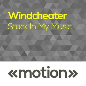 Windcheater - Stuck in My Music [motion]