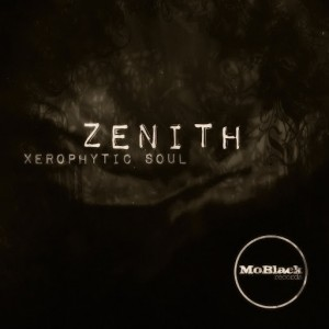 Xerophytic Soul - Zenith [MoBlack Records]