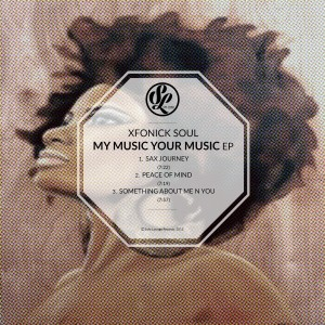 Xfonick Soul - My Music Your Music EP [Sofa Lounge Records]
