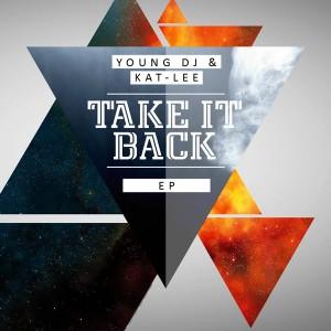 Young DJ & Kat Lee - Take It Back EP [Afrika Borwa Records]