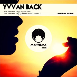 Yvvan Back - A Beautiful Day [Manyoma Music]