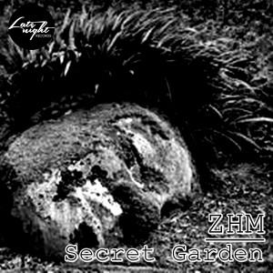ZHM - Secret Garden [Late Night Records]