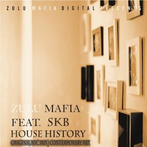 ZuluMafia - House History (feat. SKB) [Zulumafia Digital]