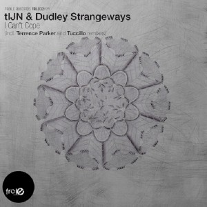 tIJN and Dudley Strangeways - I Can't Cope [Frole Records]