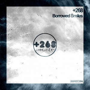 +268 - Borrowed Smiles [+268 recordings]