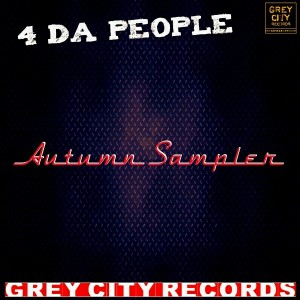 4 Da People - Autumn Sampler [Grey City Records]