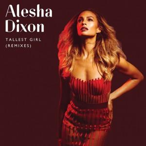 Alesha Dixon - Tallest Girl [Remixes] [Precious Stone]