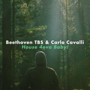 Beethoven TBS & Carlo Cavalli - House 4eva Baby! [Carlo Cavalli Music Group Edizioni Musicali]