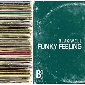 Blaqwell - Funky Feeling [Brobot Records]