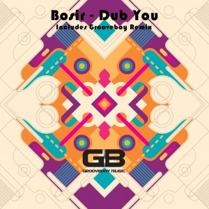 Bosir - Dub You [Grooveboy Music]