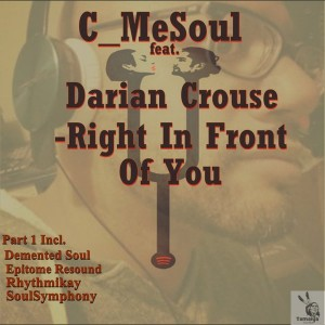C_MeSoul feat. Darian Crouse - Right In Front Of You [Tamaiya]