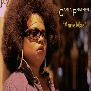 Carla Prather - Annie Mae (Soulistic Vocal Mix) [Soulistic 360]