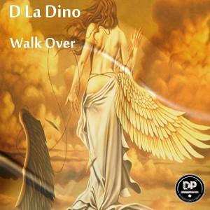 D La Dino - Walk Over [Deephonix Records]