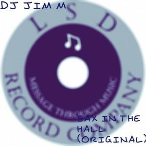 DJ Jim M - Sax in the Hall [LSD Record Company]