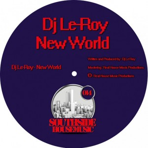 DJ Le-Roy - New World [Southside Housemusic]