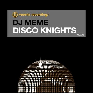 DJ Meme - Disco Knights [Memix Recordings]