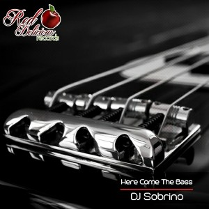 DJ Sobrino - Here Come The Bass [Red Delicious Records]